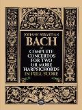Complete Concertos for Two or More Harpsichords in Full Score
