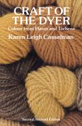 Craft of the Dyer Colour from Plants & Lichens
