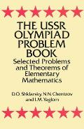 USSR Olympiad Problem Book Selected Problems & Theorems of Elementary Mathematics