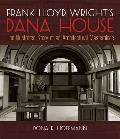 Frank Lloyd Wrights Dana Thomas House