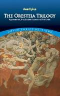 Oresteia Trilogy Agamemnon the Libation Bearers & the Furies