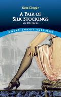 Pair of Silk Stockings & Other Stories