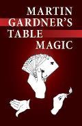 Martin Gardeners Table Magic