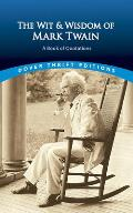 Wit & Wisdom of Mark Twain A Book of Quotations