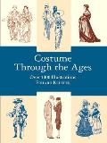Costume Through the Ages Over 1400 Illustrations