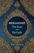 Mohammed The Man & His Faith