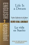 Life Is a Dream La Vida Es Sueno A Dual Language Book