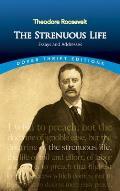 Strenuous Life Essays & Addresses