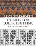 Alice Starmores Charts for Color Knitting New & Expanded Edition
