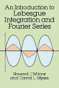 Introduction to Lebesgue Integration & Fourier Series