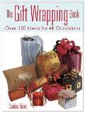 Gift Wrapping Book Over 150 Ideas For All Occasions