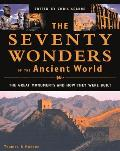 Seventy Wonders of the Ancient World The Great Monuments & How They Were Built