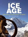 Complete Ice Age How Climate Change Shaped the World