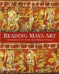Reading Maya Art A Hieroglyphic Guide to Ancient Maya Painting & Sculpture