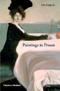 Paintings In Proust A Visual Companion