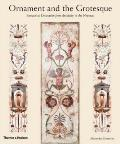Ornament and the Grotesque: Fantastical Decoration from Antiquity to Art Nouveau