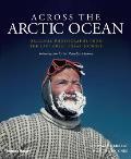 Across the Arctic Ocean Original Photographs from the Last Great Polar Journey