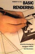 Basic Rendering Effective Drawing For Designers Artists & Illustrators