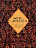 Oriental Carpet Design A Guide to Traditional Motifs Patterns & Symbols