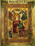 Book of Kells An Illustrated Introduction to the Manuscript in Trinity College Dublin