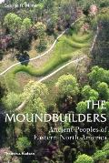 Moundbuilders Ancient Peoples of Eastern North America
