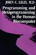 Programming & Metaprogramming In The Human Biocomputer
