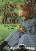 Anne Of Green Gables Three Volumes In 1