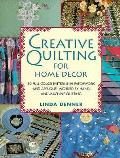 Creative Quilting For Home Decor