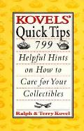 Kovels Quick Tips 799 Helpful Hints On