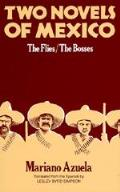 Two Novels Of Mexico The Flies & The Bos
