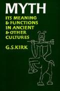 Myth Its Meaning & Functions in Ancient & Other Cultures
