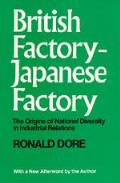 British Factory, Japanese Factory: The Origins of National Diversity in Industrial Relations