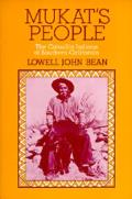 Mukats People The Cahuilla Indians of Southern California
