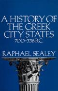 History of the Greek City States 700 338 B C