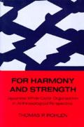 For Harmony & Strength Japanese White Collar Organization in Anthropological Perspective