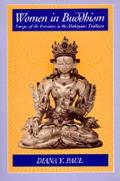 Women in Buddhism Images of the Feminine in the Mahayana Tradition