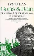 Guns and Rain: Guerillas and Spirit Mediums in Zimbabwe