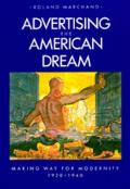 Advertising the American Dream: Making Way for Modernity