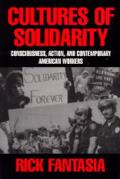 Cultures of Solidarity Consciousness Action & Contemporary American Workers