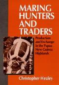 Maring Hunters & Traders: Production & Exchange in the Papua New Guinea Highlands