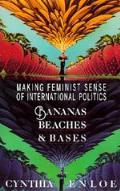 Bananas Beaches & Bases Making Feminist