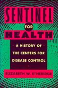 Sentinel For Health A History Of The C