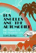 Los Angeles & the Automobile: The Making of the Modern City