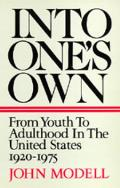 Into One's Own: From Youth to Adulthood in the United States 1920-1975