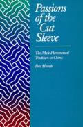 Passions of the Cut Sleeve Male Homosexual Tradition Chi