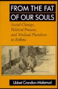 From the Fat of Our Souls: Social Change, Political Process, and Medical Pluralism in Bolivia
