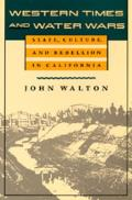 Western Times & Water Wars State Culture Rebellion in Cal