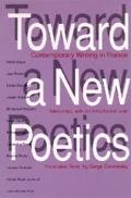 Toward a New Poetics: Contemporary Writing in France