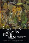 Bewitching Women Pious Men Gender & Body Politics Se Asia