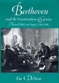 Beethoven & The Construction Of Genius